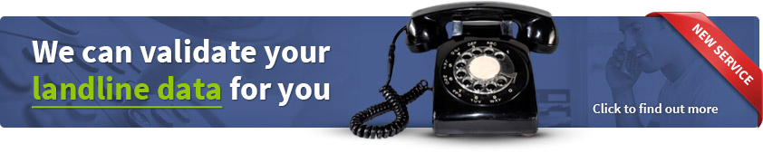We can validate your landline data for you
